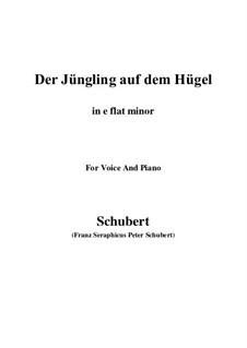 Der Jüngling auf dem Hügel (The Youth on the Hill), D.702 Op.8 No.1: For voice and piano (e flat minor) by Franz Schubert