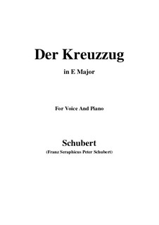 Der Kreuzzug (The Crusade), D.932: For voice and piano (E Major) by Franz Schubert