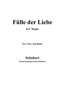 Fülle der Liebe (Love's Abundance), D.854: For voice and piano (C Major) by Franz Schubert