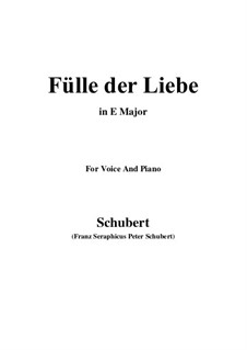 Fülle der Liebe (Love's Abundance), D.854: For voice and piano (E Major) by Franz Schubert