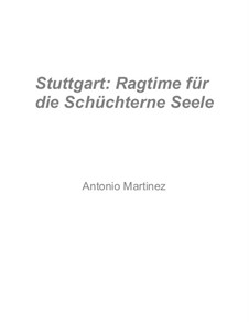 Rags of the Red-Light District, Nos.36-59, Op.2: No.59 Stuttgart: Ragtime for the Bashful Soul by Antonio Martinez
