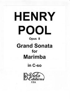 Grand Sonata for Marimba, Op.8: Grand Sonata for Marimba by Henry Pool