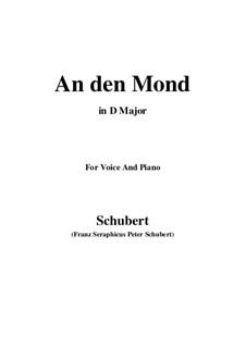 An den Mond (To the Moon), D.296: For voice and piano (D Major) by Franz Schubert