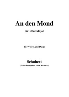An den Mond (To the Moon), D.259: For voice and piano (G flat Major) by Franz Schubert