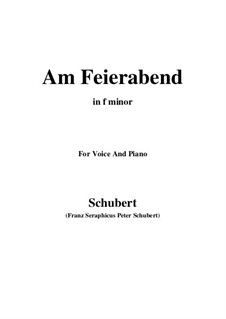 No.5 Am Feierabend (Rest at the End of the Day): For voice and piano (f minor) by Franz Schubert