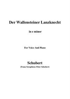 Der Wallensteiner Lanzknecht beim Trunk (Wallenstein's Infantryman Drinking), D.931: For voice and piano (e minor) by Franz Schubert