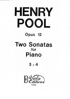Two Sonatas for Piano, No.3-4, Op.12: Two Sonatas for Piano, No.3-4 by Henry Pool