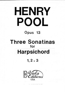 Three Sonatinas for Harpsichord, Op.13: Three Sonatinas for Harpsichord by Henry Pool