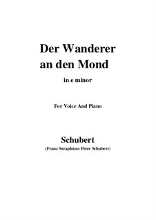 Der Wanderer an den Mond (The Wanderer to the Moon), D.870 Op.80 No.1: E minor by Franz Schubert