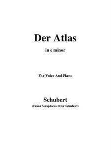 No.8 Der Atlas (Atlas): For voice and piano (e minor) by Franz Schubert