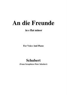 An die Freunde (To the Friends), D.654: E flat minor by Franz Schubert