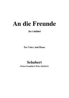 An die Freunde (To the Friends), D.654: E minor by Franz Schubert