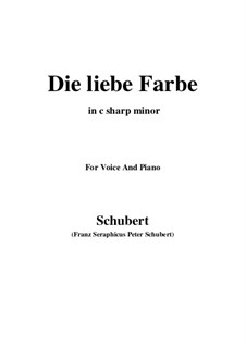 No.16 Die liebe Farbe (The Beloved Colour): For voice and piano (c sharp minor) by Franz Schubert