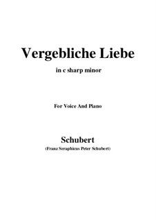 Vergebliche Liebe (Futile Love), D.177 Op.173 No.3: For voice and piano (c sharp minor) by Franz Schubert