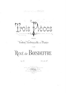 Three Pieces for Piano Trio, Op.54: Partitura completa by René de Boisdeffre