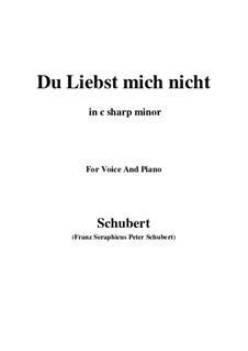 Du liebst mich nicht (You do Not Love Me), D.756 Op.59 No.1: For voice and piano (c sharp minor) by Franz Schubert