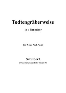 Todtengräberweise (Gravedigger's Song), D.869: For voice and piano (b flat minor) by Franz Schubert