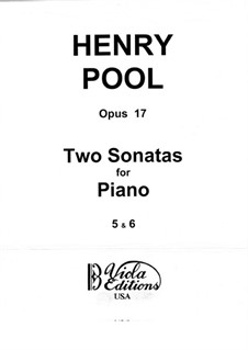 Two Sonatas for Piano, No.5-6, Op.17: Two Sonatas for Piano, No.5-6 by Henry Pool