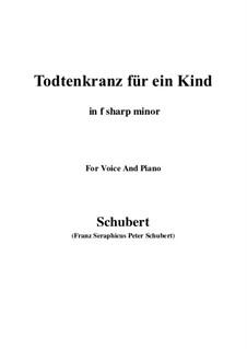 Totenkranz für ein Kind (Wreath for a Dead Child), D.275: F sharp minor by Franz Schubert