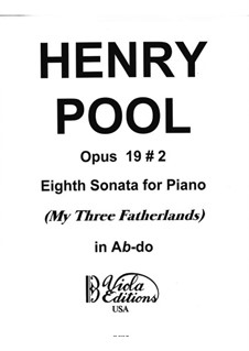 Eighth Sonata for Piano 'My Three Fatherlands', Op.19 No.2: Eighth Sonata for Piano 'My Three Fatherlands' by Henry Pool