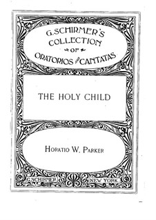 The Holy Child, Op.37: Partitura piano-vocal by Horatio Parker
