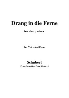 Drang in die Ferne (Longing to Escape), D.770 Op.71: For voice and piano (c sharp minor) by Franz Schubert