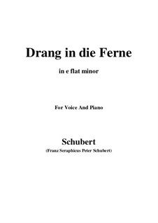 Drang in die Ferne (Longing to Escape), D.770 Op.71: For voice and piano (e flat minor) by Franz Schubert