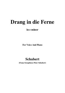 Drang in die Ferne (Longing to Escape), D.770 Op.71: For voice and piano (e minor) by Franz Schubert