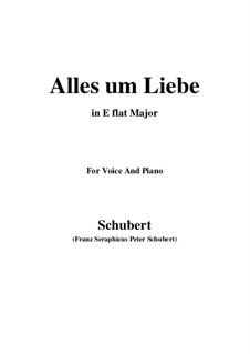Alles um Liebe (All for Love), D.241: E flat maior by Franz Schubert
