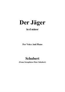 No.14 Der Jäger (The Hunter): For voice and piano (d minor) by Franz Schubert