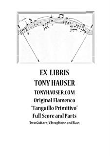 Tanguillo Primitivo: Tanguillo Primitivo by Tony Hauser