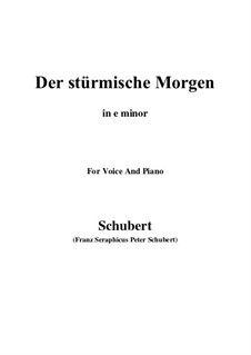 No.18 Der stürmische Morgen (The Stormy Morning): For voice and piano (f minor) by Franz Schubert