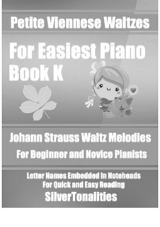 Petite Viennese Waltzes for Easiest Piano: Booklet K by Johann Strauss (Sohn)