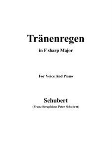 No.10 Thränenregen (Shower of Tears): For voice and piano (F sharp Major) by Franz Schubert