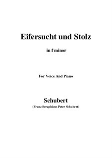 No.15 Eifersucht und Stolz (Jealousy and Pride): For voice and piano (f minor) by Franz Schubert
