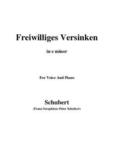 Freiwilliges Versinken (Voluntary Oblivion), D.700: E minor by Franz Schubert