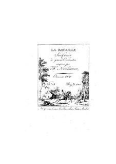 La Bataille. Symphony for Orchestra, Op.11: La Bataille. Symphony for Orchestra by Franz Christoph Neubauer