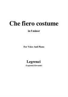 Che fiero costume: For voice and piano (f minor) by Giovanni Legrenzi