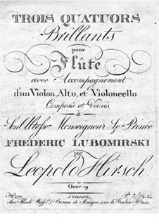 Three Brilliant Quartet for Flute and Strings, Op.19: parte flauta by Leopold Hirsch