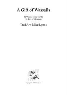A Wassail Gift - 12 Wassail Songs for the 12 Days of Christmas: For wind quintet by folklore, Mike Lyons
