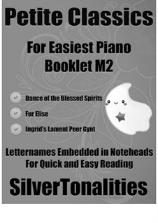Petite Classics for Easiest Piano Booklet M2: Petite Classics for Easiest Piano Booklet M2 by Christoph Willibald Gluck, Ludwig van Beethoven, Edvard Grieg