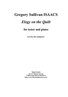 Elegy on the Quilt for tenor voice and piano: Elegy on the Quilt for tenor voice and piano by Gregory Sullivan Isaacs