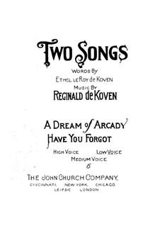 A Dream of Arcady: A Dream of Arcady by Reginald De Koven