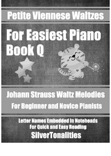 Petite Viennese Waltzes for Easiest Piano: Booklet Q by Johann Strauss (Sohn)