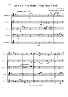 Alleluia - Ave Maria - Virga Jesse floruit: For saxophone quintet (soprano, 2 altos, tenor, baritone) by William Byrd