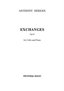 Exchanges for Cello and Piano, Op.85: partitura by Anthony Hedges