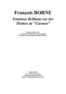 Fantasia Brilliant on Themes from 'Carmen' by Bizet for Flute and Piano: Version for alto saxophone and concert band – score and complete parts by François Borne