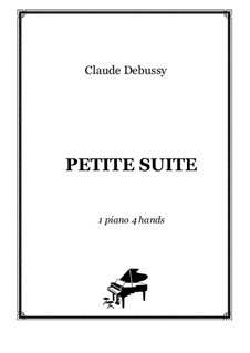 Petite suite, L.65: For piano four hands – score and parts by Claude Debussy