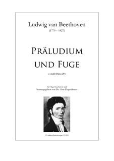 Präludium und Fuge e-moll (Hess 29): Präludium und Fuge e-moll (Hess 29) by Ludwig van Beethoven