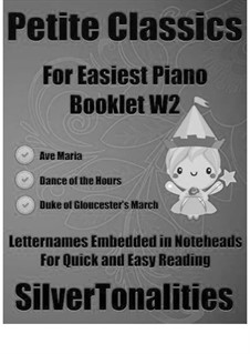 Petite Classics for Easiest Piano Booklet W2: Petite Classics for Easiest Piano Booklet W2 by Franz Schubert, Amilcare Ponchielli, Jeremiah Clarke